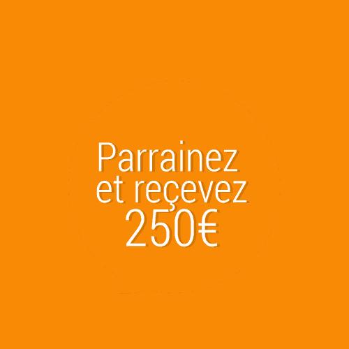 Parrainez et recevez 250€